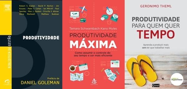 Produtividade, de Daniel Goleman; Produtividade Máxima, de Tamara Myles; Produtividade para quem quer tempo, de Geronimo Theml