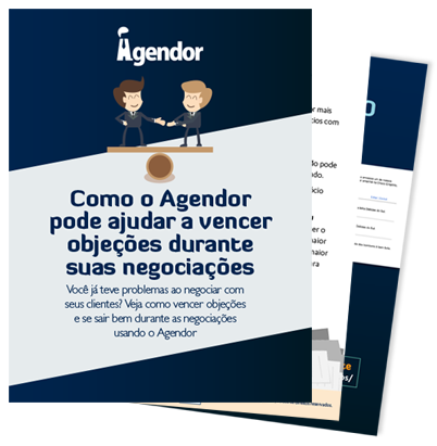 Baixe agora nosso relatório sobre como o Agendor pode ajudá-lo a vencer objeções!
