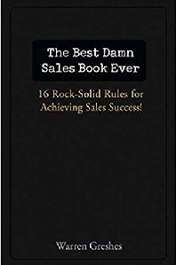 The Best Damn Sales Book Ever: 16 Rock-Solid Rules for Achieving Sales Success